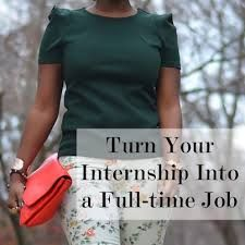 Turn Your Internship Into a Full-time Career