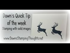 Dawn's Quick Tip of the Week ~ Stamping with solid image stamps (Dawns stamping thoughts Stampin'Up! Demonstrator Stamping Videos Stamp Workshop Classes Scissor Charms Paper Crafts)