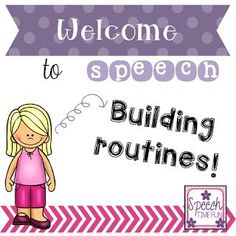 Welcome to Speech: Building Routines! - Speech Time Fun: Speech and Language Activities