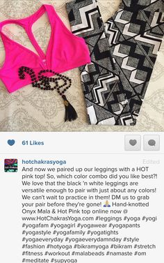 And now we paired up our leggings with a HOT pink top! So, which color combo did you like best?! We love that the black 'n white leggings are versatile enough to pair with just about any colors! We can't wait to practice in them! DM us to grab your pair before they're gone!  Hand-knotted Onyx Mala & Hot Pink top online now @ www.HotChakrasYoga.com #leggings #yoga #yogi #yogafam #yogagirl #yogawear #yogapants #yogastyle #yogafamily #yogatights #yogaeveryday #yogaeverydamnday #style #fashion…