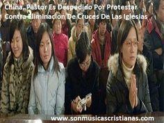 China. Pastor Es Despedido Por Protestar Contra Eliminación De Cruces De Las Iglesias