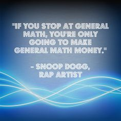 Wise words from rapper Snoop Dogg about how to make it big using math…#MathAtWork
