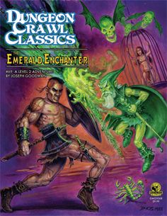 Dungeon Crawl Classics #69:  The Emerald Enchanter  A Level 2 Adventure for DCC RPG