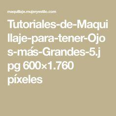 Tutoriales-de-Maquillaje-para-tener-Ojos-más-Grandes-5.jpg 600×1.760 píxeles