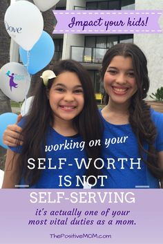 Impact your kids! Working on your self-worth is not self-serving it's actually one of your most vital duties as a mom