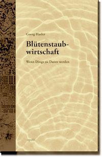 Blütenstaubwirtschaft, Georg Hasler