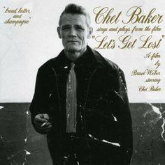 """Chet Baker """"Lets Get Lost"""""""