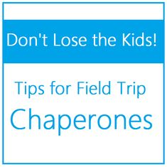 Chaperone Field Trip Survival Tips