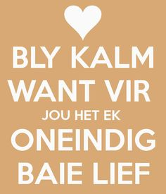 ek is baie lief vir jou H+M Some Quotes, Love Quotes For Him, Afrikaanse Quotes, Happy Birthday Dad, Goeie More, Meaning Of Love, Losing Someone, Love My Husband, Relationship Quotes