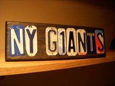 NY GIANTS sign made with recycled license plates. Could totally do this For joe in steelers
