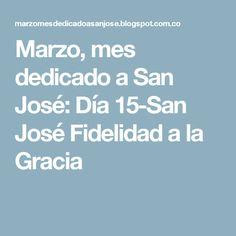 Marzo, mes dedicado a San José: Día 15-San José Fidelidad a la Gracia