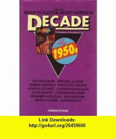 decade the 1950s 9780312189853 brian wilson aldiss harry harrison isbn 10