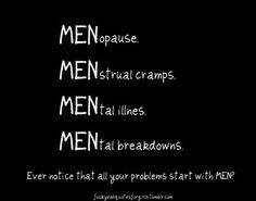 Mannen zijn het probleem ;-) YOU'VE GOT TO LAUGH !
