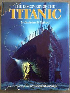 Dr. Robert D. Ballard 'The Discovery of the Titanic', Hodder & Stoughton, 1987