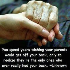 We have always had your back <3  Parents are the only ones who will ever love you ...... unconditionally and FOREVER <3
