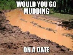 Landscaping memes best of would you mudding on a date i sure would you of landscaping Us Goals, Funny Old People, Funny Meme Pictures, Cool Countries, Life Memes, Dating Humor, Long Distance, Relationship Goals, Romance