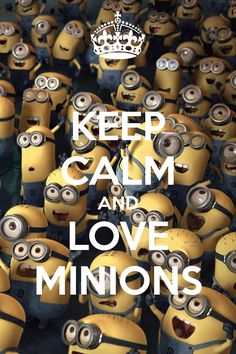 KEEP CALM AND LOVE MINIONS - KEEP CALM AND CARRY ON Image Generator
