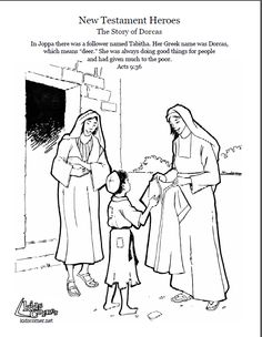 The Story of Dorcas- coloring page, audio Bible story and script available at http://kidscorner.reframemedia.com/bible/stories/the-story-of-dorcas/