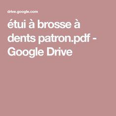 étui à brosse à dents patron.pdf - GoogleDrive