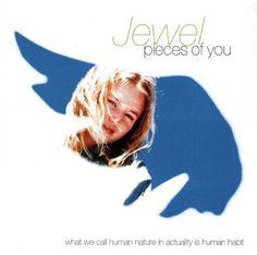 Pieces of You Jewel http://www.amazon.com/dp/B000002J2S/ref=cm_sw_r_pi_dp_YWiTvb1XW1S6T