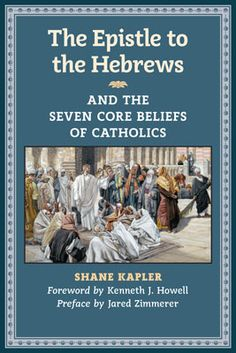 The Reasonable Catholic reviews The Epistle to the Hebrews by Shane Kapler