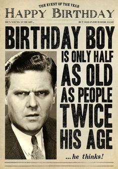 Funny birthday card - Half as old as people twice his age Birthday Wishes For Men, Funny Happy Birthday Wishes, Birthday Quotes For Daughter, Birthday Cards For Him, Happy Birthday Sister, Happy Birthday Images, Funny Birthday Cards, Birthday Greeting Cards, Birthday Greetings