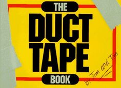 The Duct Tape Book by Tim Nyberg, http://www.amazon.com/dp/1570250421/ref=cm_sw_r_pi_dp_SzZXqb04PKQ2H