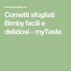 Cornetti sfogliati Bimby facili e deliziosi - myTaste