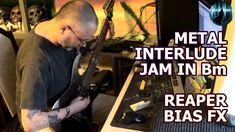 Metal Interlude | Jam In Bm | Reaper | BIAS FX