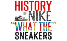 "A History of Nike ""What the"" Sneakers Kicks, Dreams, History, Watch, Sneakers, Tennis, Clock, Sneaker, Historia"