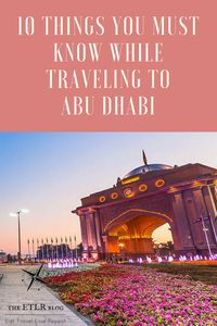 The 10 Things You Must Know While Travelling To Abu Dhabi