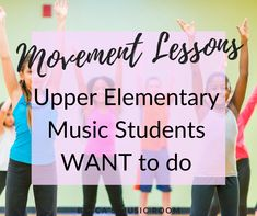 My Best Movement Activities for 4 and 5 Grade Music - Becca's Music Room