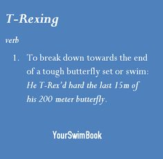 T-Rexing http://www.yourswimlog.com