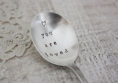 YOU ARE LOVED. Vintage Spoon. Hand Stamped Silverware by The Faded Nest.. £9.00, via Etsy.