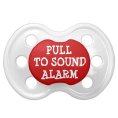 Pull to Sound Alarm Funny Baby Pacifier for #baby #shower #gifts #newborn at http://www.zazzle.com/pull_to_sound_alarm_funny_baby_pacifier-256392864904532314?rf=238505586582342524