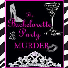 The Bachelorette Party Murder Mystery Game Gateway! I have always wanted to play one of these games!