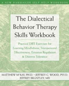 Dialectical Behavior Therapy Workbook: Practical DBT Exercises for Learning Mindfulness, Interpersonal Effectiven... (Paperback) - 10468637 - Overstock.com Shopping - Great Deals on General Self-Help