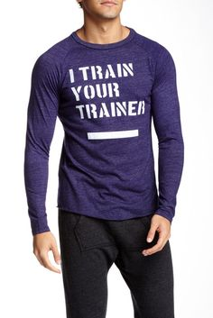 I Train Your Trainer Long Sleeve Tee