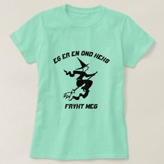 A witch with text I am a evil witch fear me T-Shirt A witch e with a text in Norwegian: Eg er en ond heks frykt meg that can be translate to: I am a evil witch fear me