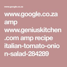 www.google.co.za amp www.geniuskitchen.com amp recipe italian-tomato-onion-salad-284289