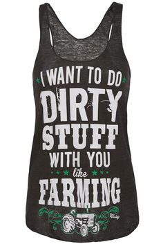 Racerback Tank Top: I Want To Do Dirty Stuff With You Like Farming