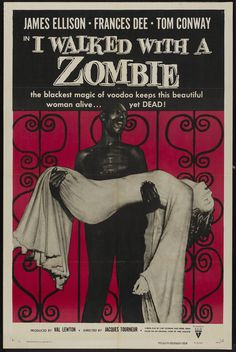 I Walked with a Zombie is a 1943 horror film directed by Jacques Tourneur.  <3 <3