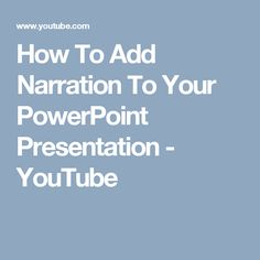 How To Add Narration To Your PowerPoint Presentation - YouTube