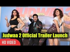 Judwaa 2 Official Trailer Launch | Varun Dhawan, Jacqueline Fernandez, Taapsee Pannu - YouTube