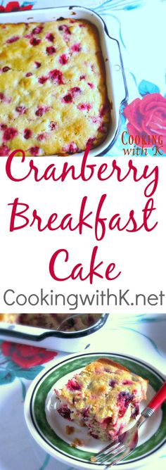 Cranberry Breakfast Cake, scrumptious breakfast cake using butter, sugar, sour cream, and the star fresh cranberries.  A hint of almond flavoring makes this cake sing on Christmas morning!