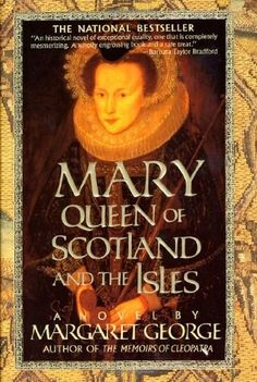 """I got """"Mary Queen of Scotland and The Isles: A Novel"""" by Margaret George! 20 Books Every """"Royal Diaries"""" Fan Needs To Read"""