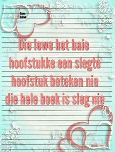 Die lewe het baie hoofstukke Qoutes, Life Quotes, Afrikaanse Quotes, Relationship Texts, Teddy Beer, Bible Verses, Inspirational Quotes, Motivation, Sayings