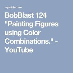 """BobBlast 124 """"Painting Figures using Color Combinations."""" - YouTube"""