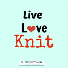 Live, love and knit!