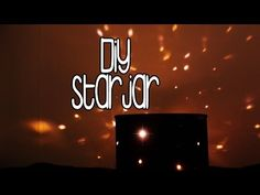 DIY STARJAR - Make your own nightsky - YouTube